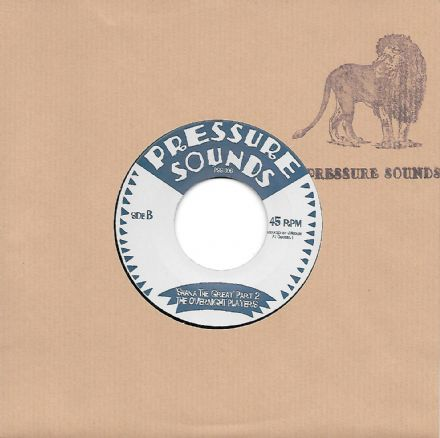 Overnight Players - Shaka The Great Part 1 / version 8 Pressure Sounds) UK 72;